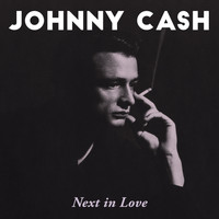 Johnny Cash - Next In Love