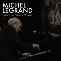 Michel Legrand - Tales from Vienna Woods