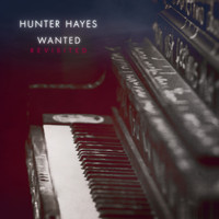 Hunter Hayes - Wanted (Revisited)