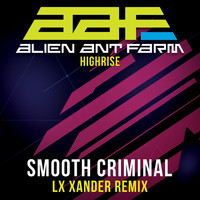 Alien Ant Farm - Smooth Criminal - Re-Recorded LX Xander Remix (Explicit)