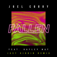 Joel Corry - Fallen (feat. Hayley May) [Just Kiddin Remix]