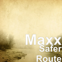 Maxx - Safer Route (Explicit)