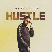 White Lion - Hustle (Explicit)