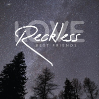 Best Friends - Reckless