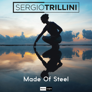 Sergio Trillini - Made of Steel