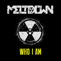 Meltdown - Who I Am