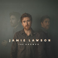 Jamie Lawson - The Answer