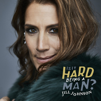 Jill Johnson - Is It Hard Being A Man