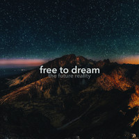 The Future Reality - Free to Dream