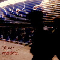 OLIVER - Antidote.