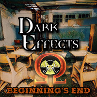Dark Effects - Beginning's End (Explicit)