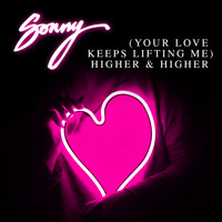 Sonny - (Your Love Keeps Lifting Me) Higher & Higher