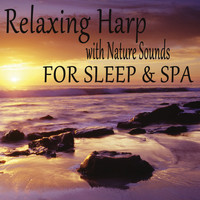 The O'Neill Brothers Group - Relaxing Harp with Nature Sounds for Sleep & Spa