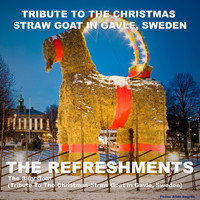 The Refreshments - The Billy Goat (Tribute to the Christmas Straw Goat in Gavle, Sweden)