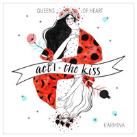 Karmina - Act I: The Kiss (Queens of Heart)
