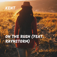 Kent - On the Rush (feat. Raynstorm)