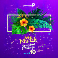 Precision Productions - We Muzik Trinidad and Tobago, Vol. 10