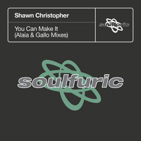 Shawn Christopher - You Can Make It (Alaia & Gallo Mixes)