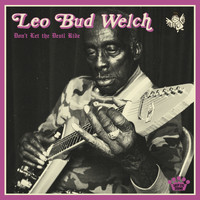Leo Bud Welch - Don't Let the Devil Ride