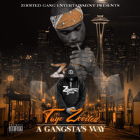 Taye Zooited - A Gangsta's Way (Explicit)