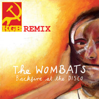 The Wombats - Backfire At The Disco (KGB Remix)