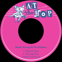 Nolan Strong & The Diablos - I Want to Know