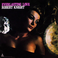 Robert Knight - Everlasting Love