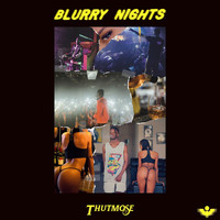Thutmose - Blurry Nights (Explicit)