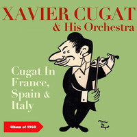 Xavier Cugat & His Orchestra - Cugat In France, Spain & Italy (Album of 1960)