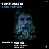 Tony Mafia - I AM Hades (Incl. Remixes)