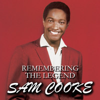 Sam Cooke - Remembering The Legend Sam Cooke
