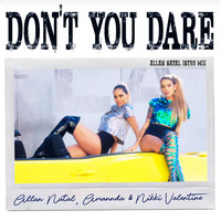 Allan Natal, Amannda, Nikki Valentine - Don't You Dare (Allan Natal Intro Mix)