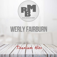 Werly Fairburn - Titanium Hits