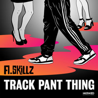 A.Skillz - Track Pant Thing (Explicit)