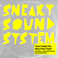 Sneaky Sound System - Can't Help The Way That I Feel (Smokin' Jack Hill Vibes Remix - Extended Mix)