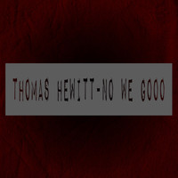 Thomas Hewitt - No We Gooo