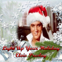 Elvis Presley - Light Up Your Holiday
