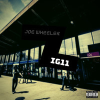 Joe Wheeler - IG11 (Explicit)