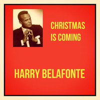 Harry Belafonte - Christmas Is Coming