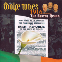 The Wolfe Tones - 1916 Remembered. The Easter Rising.