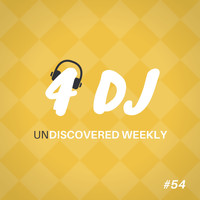 Various Artists / - 4 DJ: UnDiscovered Weekly #54