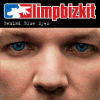 Limp Bizkit - Behind Blue Eyes (Explicit)