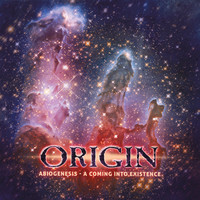 Origin - Abiogenesis: A Coming Into Existence (Explicit)