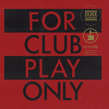 Duke Dumont - Red Light Green Light (For Club Play Only, Pt. 6)