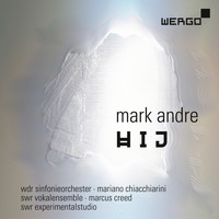 Various Artists - Mark Andre: Hij