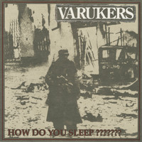 The Varukers - How Do You Sleep??????? (Explicit)
