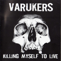 The Varukers - Killing Myself to Live (Explicit)