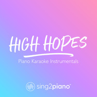 Sing2Piano - High Hopes (Piano Karaoke Instrumentals)