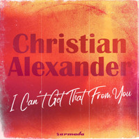 Christian Alexander - I Can't Get That From You