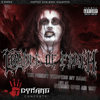 Cradle Of Filth - The Forest Whispers My Name (Live At Dynamo Open Air / 1997 [Explicit])